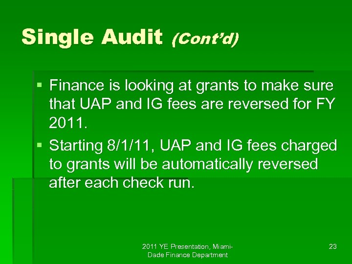 Single Audit (Cont'd) § Finance is looking at grants to make sure that UAP
