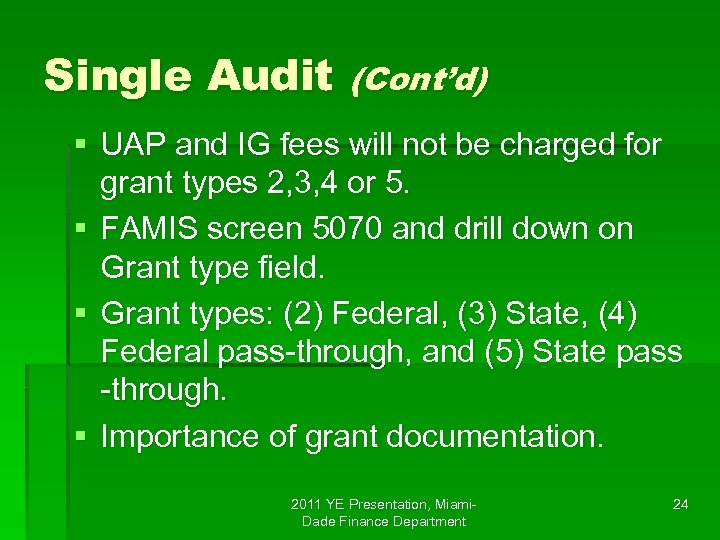 Single Audit (Cont'd) § UAP and IG fees will not be charged for grant