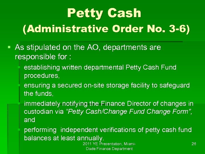 Petty Cash (Administrative Order No. 3 -6) § As stipulated on the AO, departments