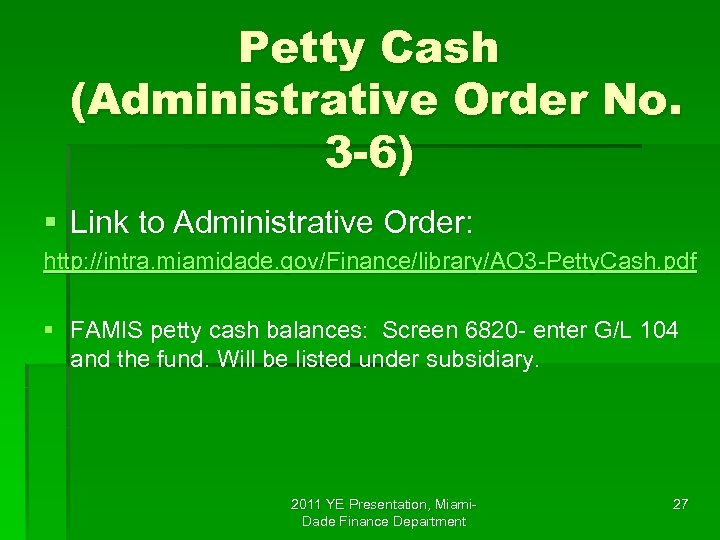 Petty Cash (Administrative Order No. 3 -6) § Link to Administrative Order: http: //intra.