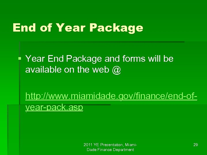 End of Year Package § Year End Package and forms will be available on