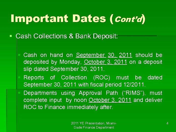 Important Dates (Cont'd) § Cash Collections & Bank Deposit: § Cash on hand on