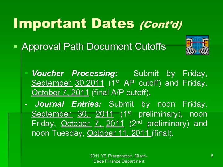 Important Dates (Cont'd) § Approval Path Document Cutoffs § Voucher Processing: Submit by Friday,