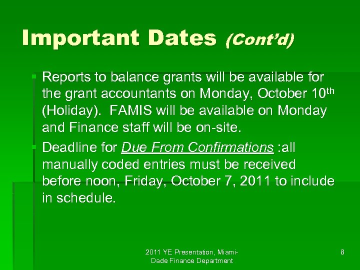 Important Dates (Cont'd) § Reports to balance grants will be available for the grant