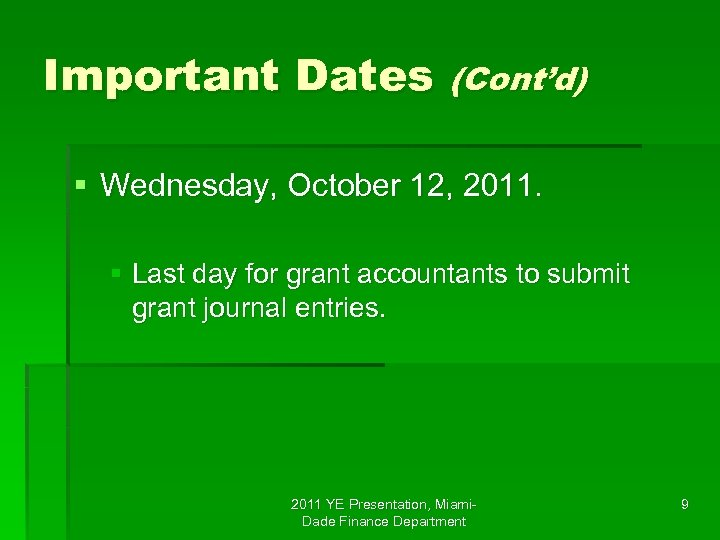 Important Dates (Cont'd) § Wednesday, October 12, 2011. § Last day for grant accountants