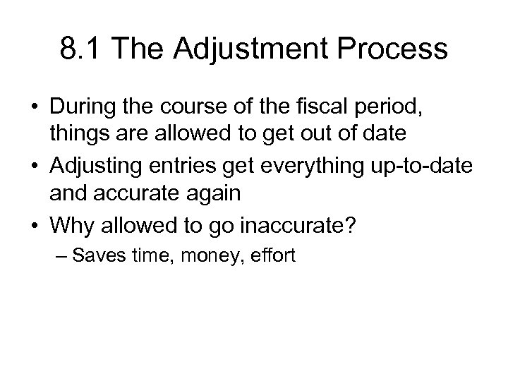 8. 1 The Adjustment Process • During the course of the fiscal period, things