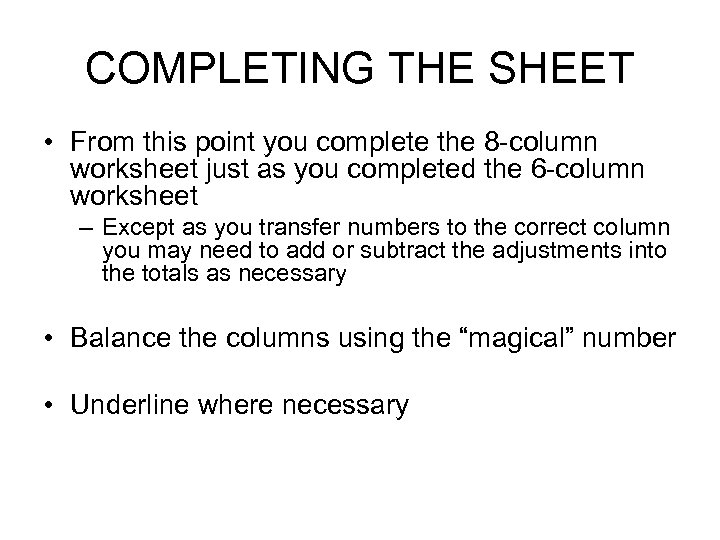 COMPLETING THE SHEET • From this point you complete the 8 -column worksheet just