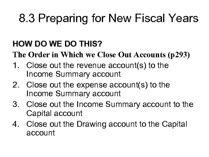 8. 3 Preparing for New Fiscal Years HOW DO WE DO THIS? The Order