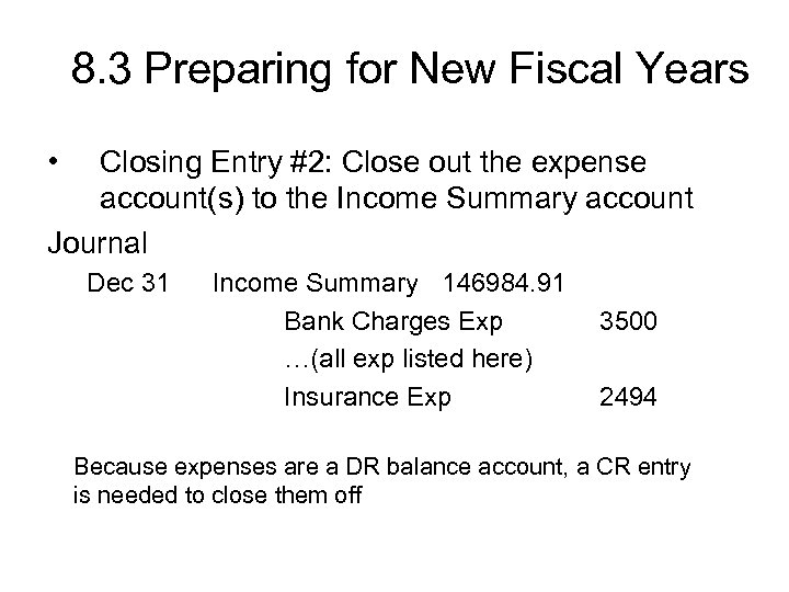 8. 3 Preparing for New Fiscal Years • Closing Entry #2: Close out the