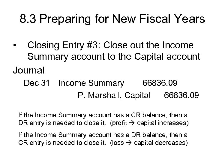 8. 3 Preparing for New Fiscal Years • Closing Entry #3: Close out the
