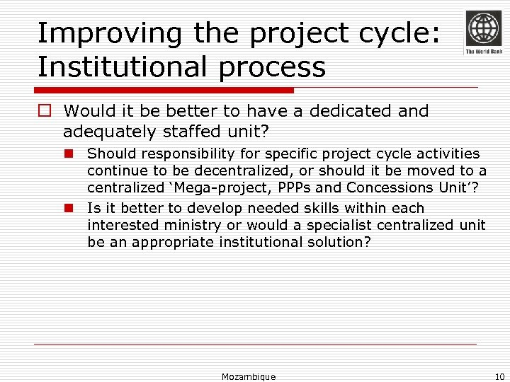 Improving the project cycle: Institutional process o Would it be better to have a