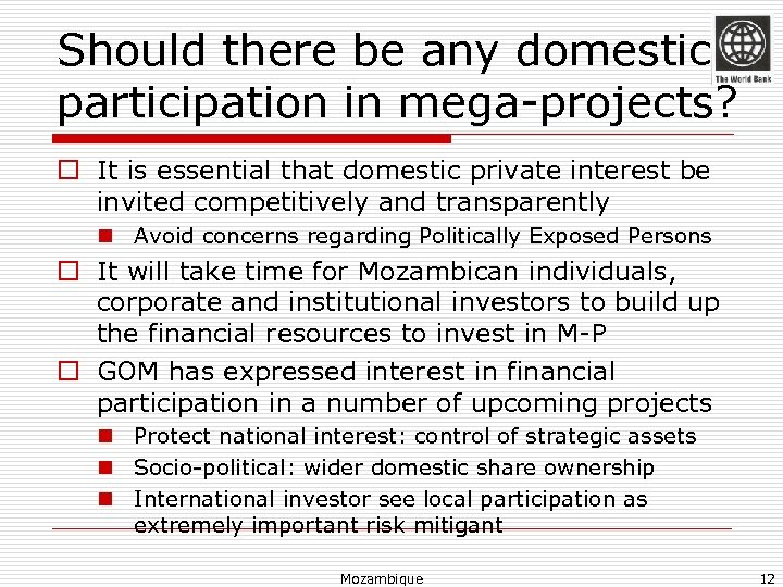Should there be any domestic participation in mega-projects? o It is essential that domestic