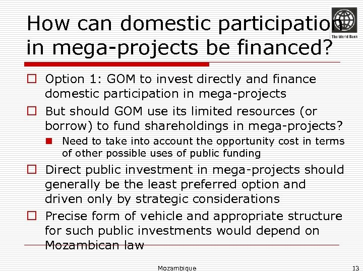 How can domestic participation in mega-projects be financed? o Option 1: GOM to invest