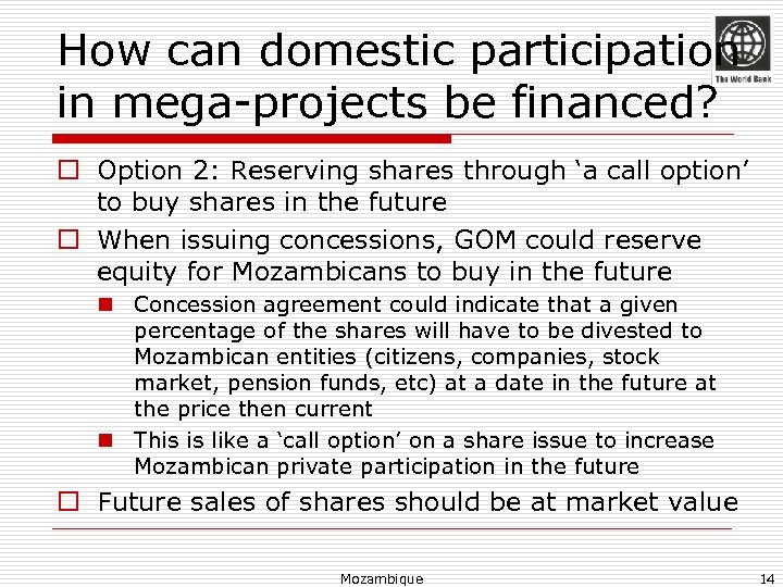 How can domestic participation in mega-projects be financed? o Option 2: Reserving shares through