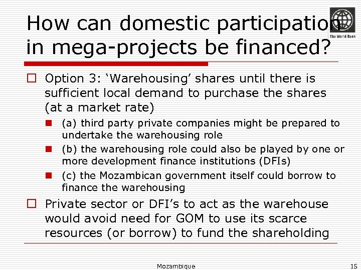 How can domestic participation in mega-projects be financed? o Option 3: 'Warehousing' shares until