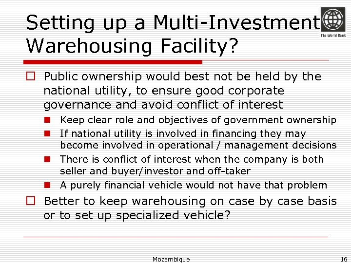 Setting up a Multi-Investment Warehousing Facility? o Public ownership would best not be held