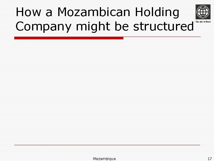 How a Mozambican Holding Company might be structured Mozambique 17