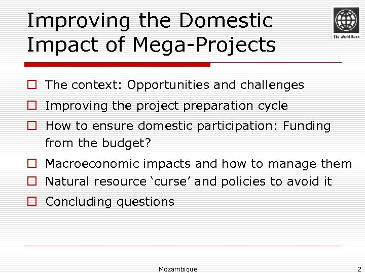 Improving the Domestic Impact of Mega-Projects o The context: Opportunities and challenges o Improving