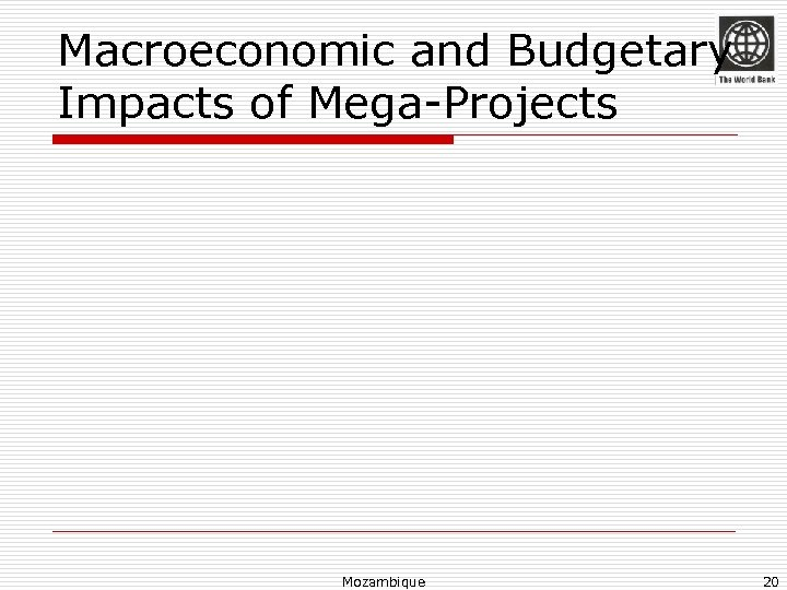 Macroeconomic and Budgetary Impacts of Mega-Projects Mozambique 20