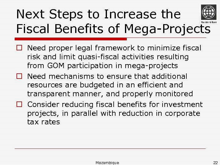 Next Steps to Increase the Fiscal Benefits of Mega-Projects o Need proper legal framework