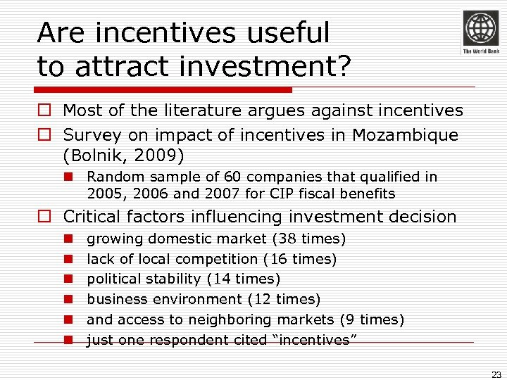 Are incentives useful to attract investment? o Most of the literature argues against incentives