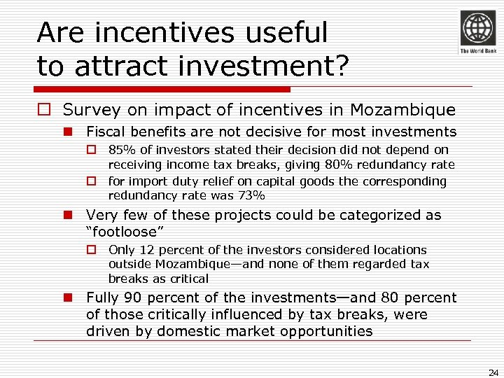 Are incentives useful to attract investment? o Survey on impact of incentives in Mozambique