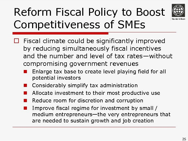 Reform Fiscal Policy to Boost Competitiveness of SMEs o Fiscal climate could be significantly