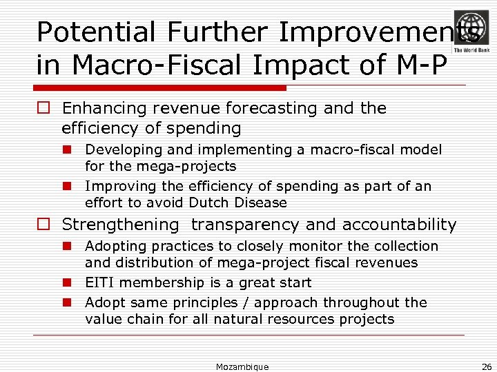Potential Further Improvements in Macro-Fiscal Impact of M-P o Enhancing revenue forecasting and the