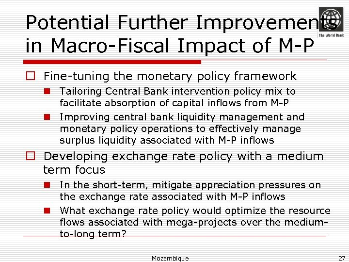 Potential Further Improvements in Macro-Fiscal Impact of M-P o Fine-tuning the monetary policy framework