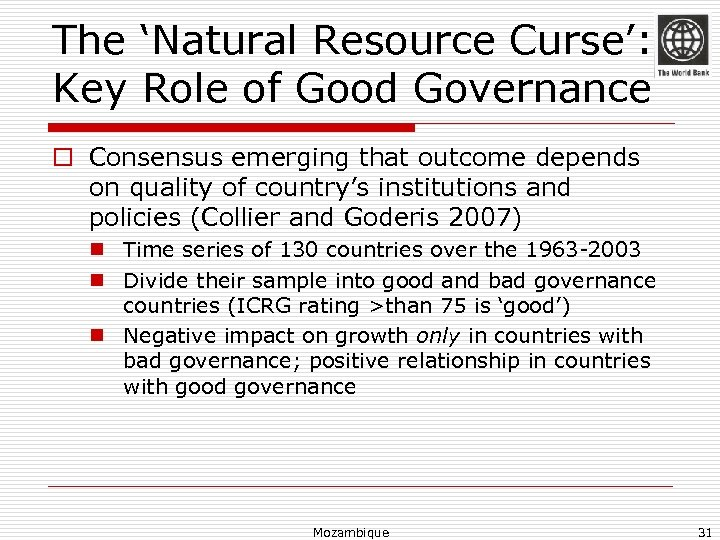 The 'Natural Resource Curse': Key Role of Good Governance o Consensus emerging that outcome