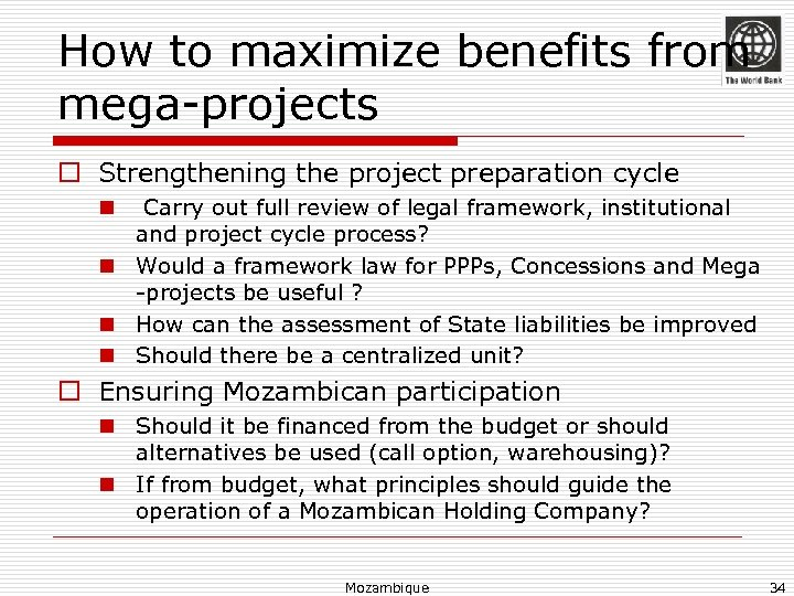 How to maximize benefits from mega-projects o Strengthening the project preparation cycle Carry out