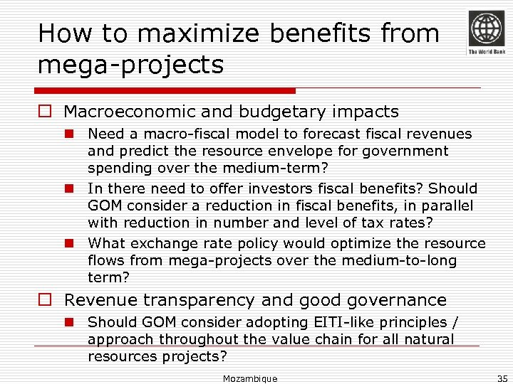 How to maximize benefits from mega-projects o Macroeconomic and budgetary impacts n Need a