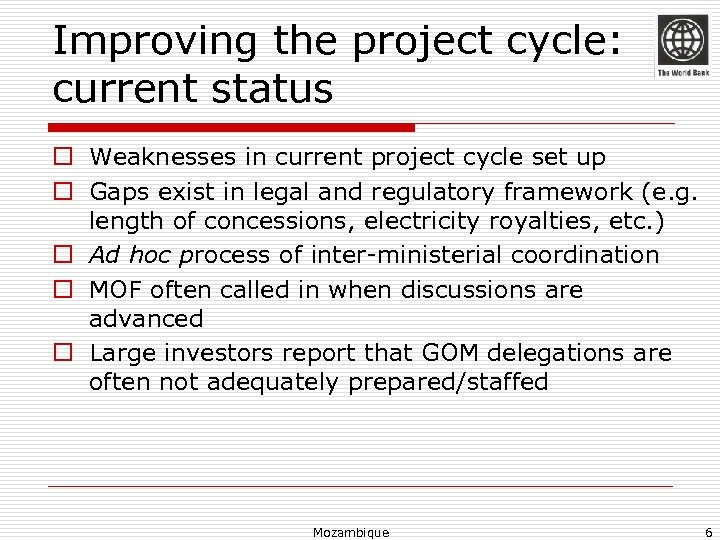 Improving the project cycle: current status o Weaknesses in current project cycle set up