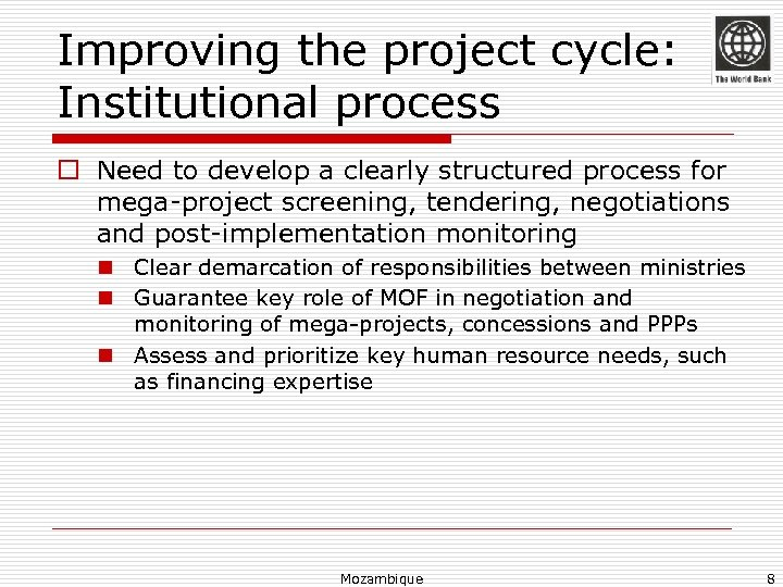 Improving the project cycle: Institutional process o Need to develop a clearly structured process
