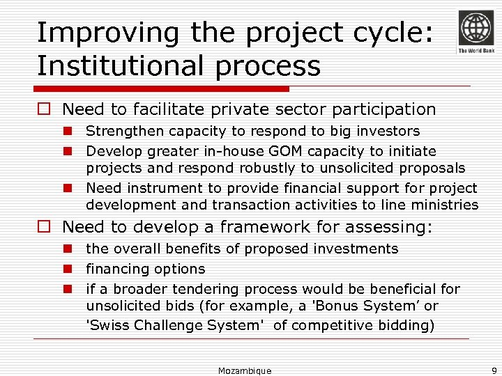 Improving the project cycle: Institutional process o Need to facilitate private sector participation n