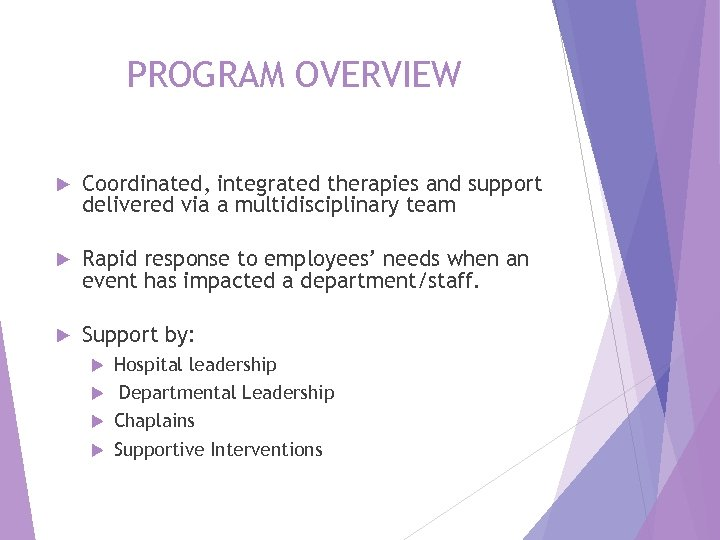 PROGRAM OVERVIEW Coordinated, integrated therapies and support delivered via a multidisciplinary team Rapid response