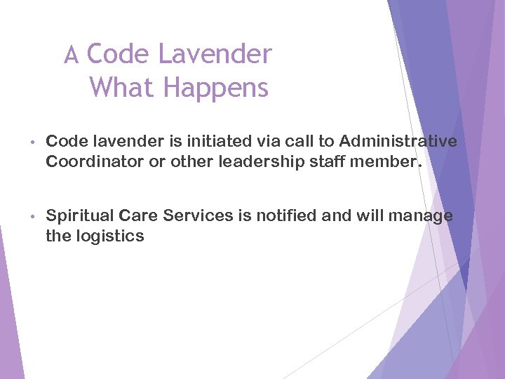 A Code Lavender What Happens • Code lavender is initiated via call to Administrative