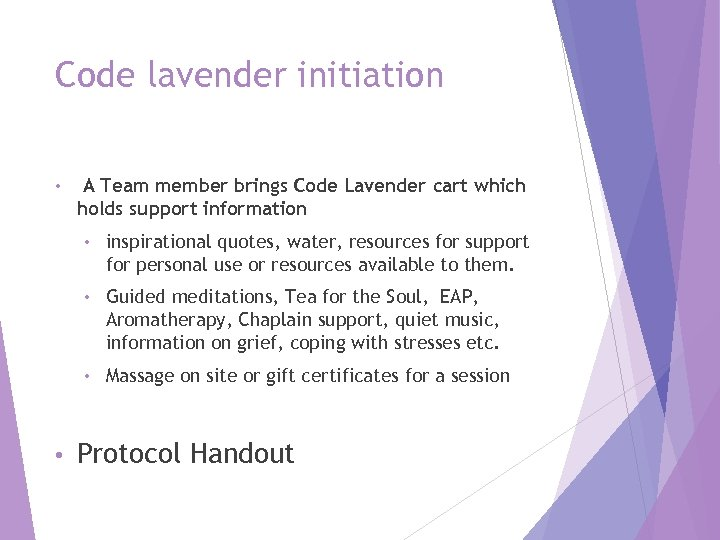 Code lavender initiation • A Team member brings Code Lavender cart which holds support