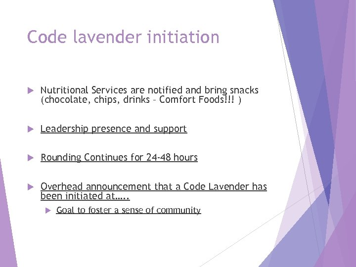 Code lavender initiation Nutritional Services are notified and bring snacks (chocolate, chips, drinks –