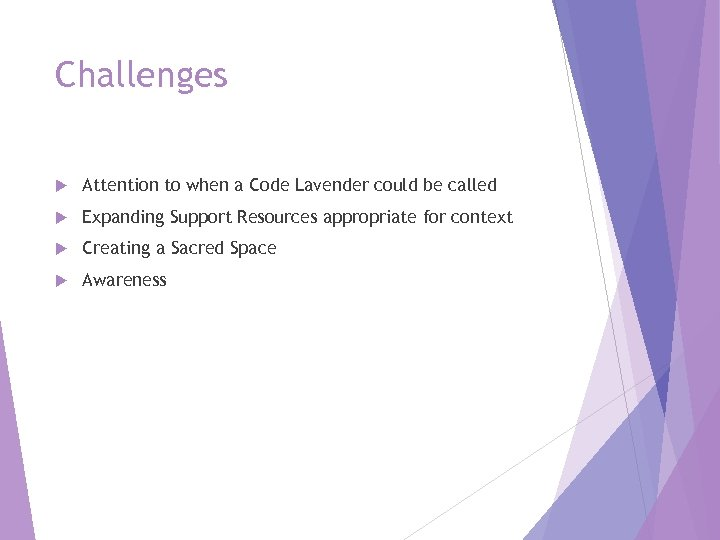 Challenges Attention to when a Code Lavender could be called Expanding Support Resources appropriate