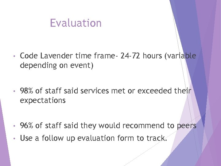 Evaluation • Code Lavender time frame- 24 -72 hours (variable depending on event) •