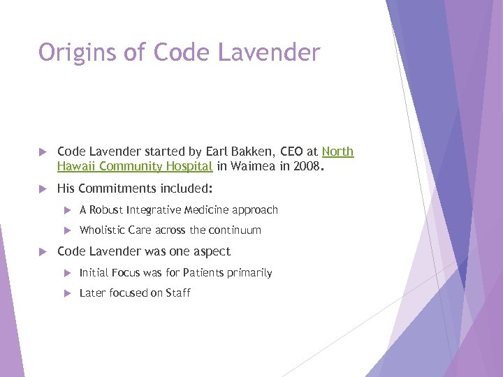 Origins of Code Lavender started by Earl Bakken, CEO at North Hawaii Community Hospital