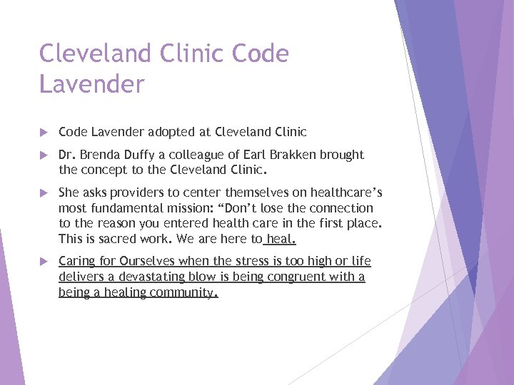 Cleveland Clinic Code Lavender adopted at Cleveland Clinic Dr. Brenda Duffy a colleague of