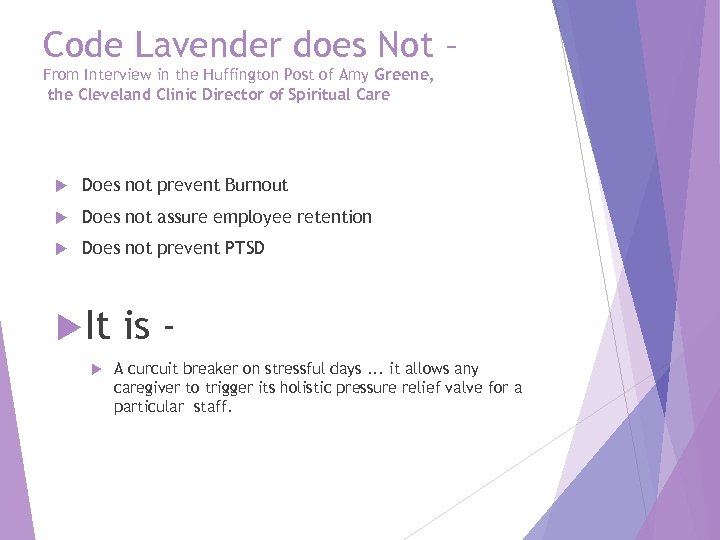Code Lavender does Not – From Interview in the Huffington Post of Amy Greene,