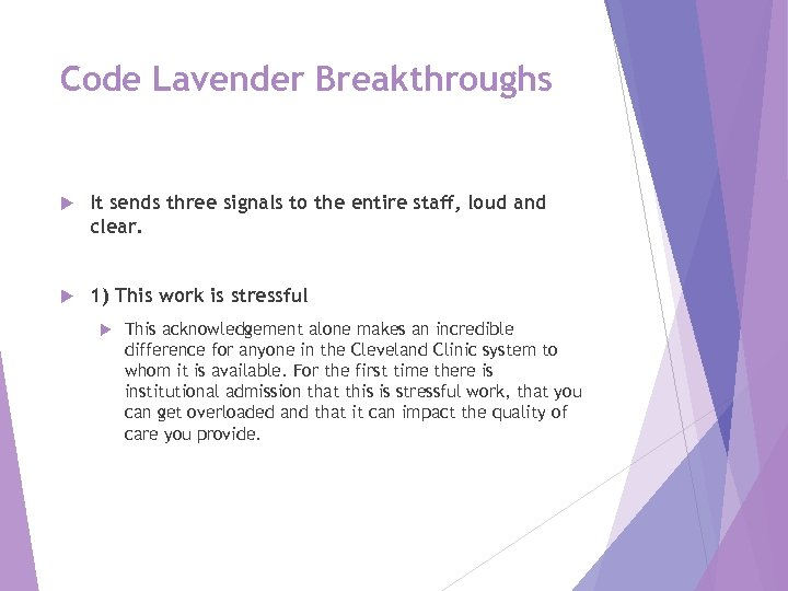 Code Lavender Breakthroughs It sends three signals to the entire staff, loud and clear.