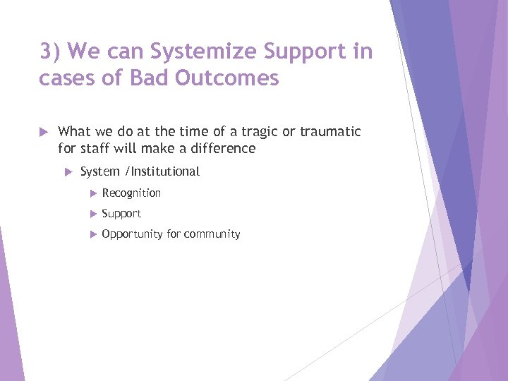 3) We can Systemize Support in cases of Bad Outcomes What we do at