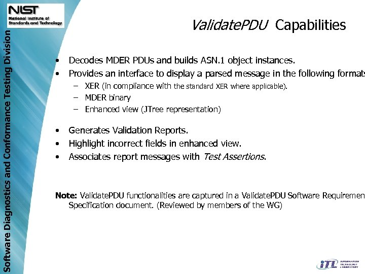 Software Diagnostics and Conformance Testing Division Validate. PDU Capabilities • • Decodes MDER PDUs