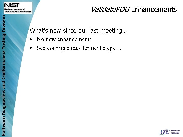 Software Diagnostics and Conformance Testing Division Validate. PDU Enhancements What's new since our last