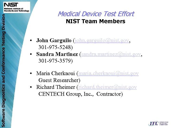Software Diagnostics and Conformance Testing Division Medical Device Test Effort NIST Team Members •