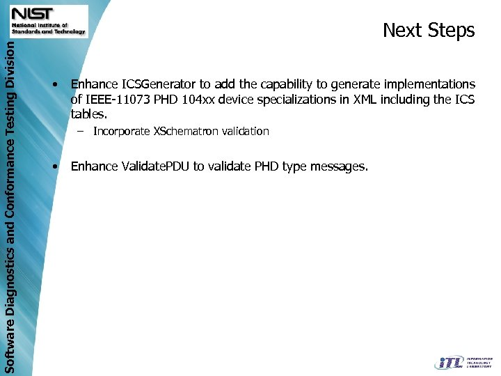 Software Diagnostics and Conformance Testing Division Next Steps • Enhance ICSGenerator to add the